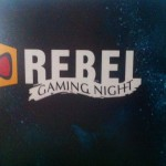 Rebel Gaming Night 2015